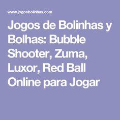 Jugar Juegos De Burbujas Online Zuma Bolitas De Colores Bubble