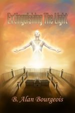 Extinguishing the Light -    A modern twist to a classic spiritual story by B. Alan Bourgeois. -   2012 TAA Book Winner for Best Spiritual Thriller -   Sample Chapter Link: http://txauthors.com/Books/Ext%20the%20Light.htm