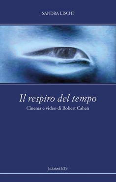 Il respiro del tempo. Cinema e video di Robert Cahen