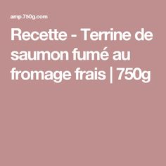 Recette - Terrine de saumon fumé au fromage frais | 750g
