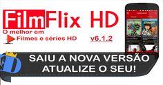 FilmFlix HD 6.1.2 Apk – NOVA VERSÃO – Assistir Filmes e Séries no Celular