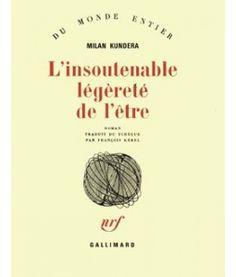 Milan Kundera - L'insoutenable légèreté de l'être