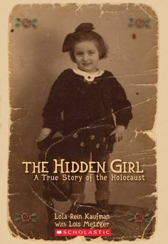 """Bookmarks and Coffee Mugs: Hannah Reviews: """"The Hidden Girl: A True Story of the Holocaust"""" by Lola Rein Kaufman and Lois Metzger"""