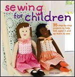 Sewing for Children: 35 Step-by-step Projects to Help Kids Aged 3 and Up Learn to Sew: Another great sewing book for kids! Sewing Lessons, Sewing Class, Sewing Projects For Kids, Sewing For Kids, Sewing Ideas, Children Projects, Simple Projects, School Projects, Fun Projects