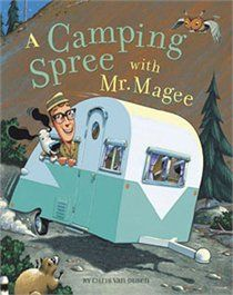 A Camping Spree with Mr. Magee!! One of my favorite stories!! Always read it to the kids when we go camping!! :)