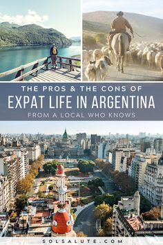 This contains: Three photos of Argentina, the bottom of the Congress square, the top two photos are one of a gaucho and another of a woman looking at a lake in Patagonia, the text reads Expat life in Argentina pros and cons