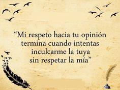 〽️ Mi respeto hacia tu opinión termina cuando intentas...