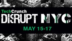 TechCrunch Disrupt NYC  Disrupt is an annual startup conference hosted by TechCrunch in San Francisco, New York City, London, and Beijing.