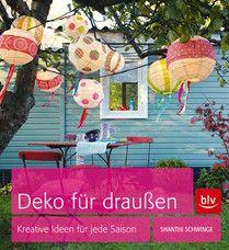 """Do-it-yourself unter freiem Himmel: """"Deko für draußen"""" (BLV Buchverlag)"""