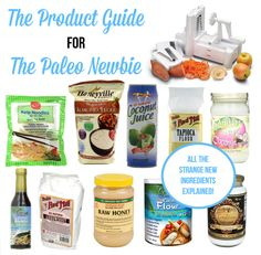 New to Paleo and confused about all the new ingredients you are seeing? Check out the Product Guide for The Paleo Newbie! www.PaleoCupboard.com