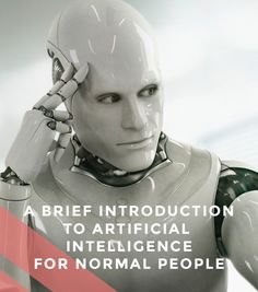 A brief introduction to artificial intelligence for normal people