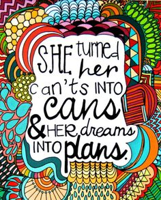 She Turned Her Can'ts Into Cans and Her Dreams Into Plans, Illustration, Inspiring Quote, 8 x 10 Art Print. Description from uk.pinterest.com. I searched for this on bing.com/images