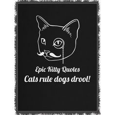 Can you collect them all? Check out Cats rule dogs dr... @ http://www.epickittyquotes.com/products/cats-rule-dogs-drool-2?utm_campaign=social_autopilot&utm_source=pin&utm_medium=pin.
