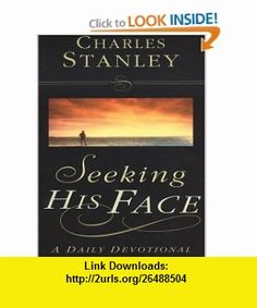 Seeking His Face A Daily Devotional (Christian Softcover Originals) (9781594150142) Charles F. Stanley , ISBN-10: 1594150141  , ISBN-13: 978-1594150142 ,  , tutorials , pdf , ebook , torrent , downloads , rapidshare , filesonic , hotfile , megaupload , fileserve