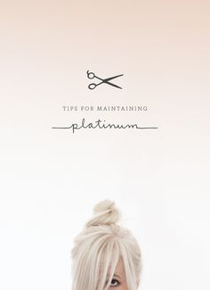 Tips for Maintaining Platinum Hair for all you I've princesses out there (;