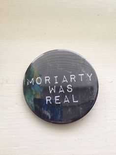Moriarty  Pinback Button by InIt2PinIt on Etsy, $1.70