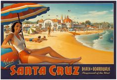 Visit Santa Cruz, California - Beach & Boardwalk - Playground of The West - Vintage Style World Travel Poster by Kerne Erickson - Master Art Print - 13 x Beach Posters, Cool Posters, Art Posters, Santa Cruz Beach, Visit Santa, Beach Boardwalk, Vintage Florida, Vintage Surf, Vintage Art Prints