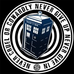 Never Cruel or Cowardly T-Shirt $12 Doctor Who tee at Blue Box Tees!