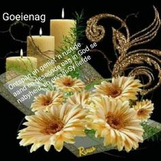 Good Night Blessings, Good Night Wishes, Good Night Quotes, Goeie Nag, Morning Greeting, Positive Thoughts, Flower Art, Beautiful Flowers, Gift Wrapping