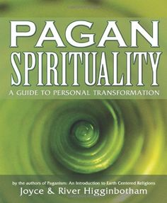 Pagan Spirituality: A Guide to Personal Transformation by River Higginbotham,http://www.amazon.com/dp/0738705748/ref=cm_sw_r_pi_dp_rgAqtb1SKRW5FVRW