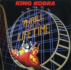 King Kobra - Thrill of a Lifetime 1986 Hard Rock AOR