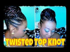 ★ 51 ★ Natural Hair | Twisted Top Knot Bun (Protective Style)