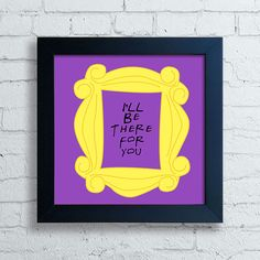 Quadro Friends - I'll Be There For You — www.encadreeposters.com.br
