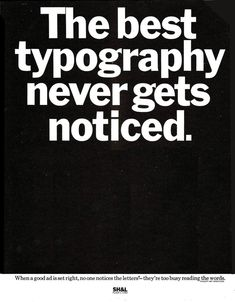 """Herb Lubalin, trade ad, 1970s. Via Past Print. """" When a good ad is set right, no one notices the letters* – they're too busy reading the words. *Except art directors. """""""