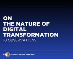 On Digital Transformation - 10 Observations by Mike Arauz via slideshare