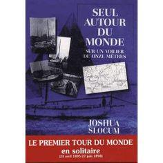 Seul autour du monde sur un voilier de onze mètres - broché - Joshua Slocum - Livre - Fnac.com