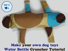 Dog toy patterns to make a water bottle cruncher. This is an animal shaped cover for a small water bottle. When the bottle is destroyed, you take it out and put a new one in. #dog #toy #patterns #sewing