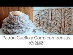 Patrón para tejer un Gorro y Cuello con trenzas en dos agujas - YouTube Cowl Scarf, Knit Cowl, Crochet Poncho, Crochet Scarves, Crochet Hats, Knitting Videos, Crochet Videos, Knitting Patterns, Crochet Patterns