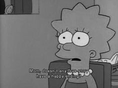 The Simpsons - Lisa Simpson Simpsons Quotes, Cartoon Quotes, The Simpsons, Sad Quotes, Movie Quotes, Life Quotes, Qoutes, Depressed Aesthetic, Advertising Quotes