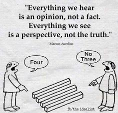 """""""Everything we hear is an opinion, not a fact. Everything we see is a perspective, not the truth."""" -- Marcus Aurelius Want more business from social media?tk Want more business from social media? Wisdom Quotes, True Quotes, Great Quotes, Quotes To Live By, Motivational Quotes, Funny Quotes, Inspirational Quotes, Motivational Pictures, Quotes Quotes"""