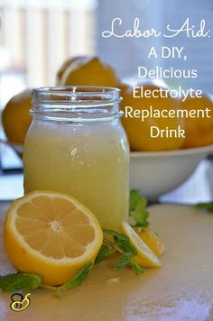 Labor Aid: A DIY, Delicious Electrolyte Replacement Drink