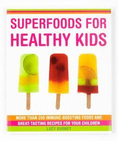 Superfoods for Healthy Kids Paperback #zulily #zulilyfinds