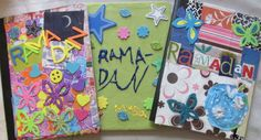ramadan journal (put crafts and pictures in it)