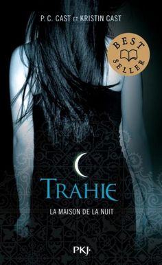 Madness Story: [Livres] La maison de la nuit, tome 2 : trahie de ...