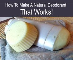 How To Make A Natural Deodorant That Works