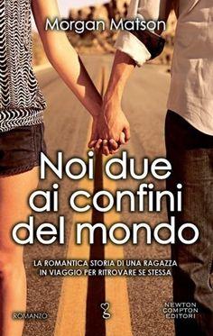 """Leggere Romanticamente e Fantasy: Recensione """"Noi due ai confini del mondo"""" di Morga..."""