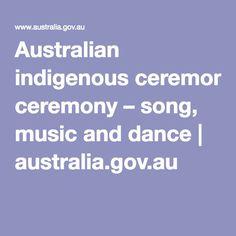 Australian indigenous ceremony – song, music and dance   australia.gov.au
