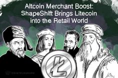 Altcoin Merchant Boost: ShapeShift Brings Litecoin into the Retail World This new service will really boost Litecoin!