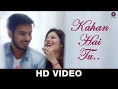 Kahan Hai Tu - Karan Lal Chandani & Poonam Pandey - YouTube