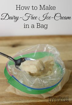 Homemade dairy-free ice-cream in a bag. It only takes 3 ingredients to make this dairy-free ice-cream.
