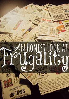 An Honest Look at Frugality. Pinching pennies is not always fun. One womans honest look at the downside of being thrifty.