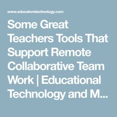 Some Great Teachers Tools That Support Remote Collaborative Team Work 21st Century Skills, Mobile Learning, Teacher Tools, Educational Technology, Teamwork, Remote, Collaboration, Instructional Technology, Pilot