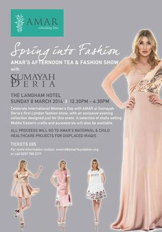 Celebrate #IWD2015 with http://www.amarlondon.org/ by having Afternoon #Tea at The Langham Hotel in  ‪#‎London‬, and watching up-and-coming designer Sumayah Deriah's first ‪#‎LondonFashionShow‬! Proceeds will be going to AMAR's ‪#‎Iraqi‬ ‪#‎healthcare‬ centres in ‪#‎Khanke‬ Camp & ‪#‎Najaf‬, which provide #women and #children with specialist care. It's definitely a good cause to come and support!! March 8th 2015 12.30-4:30pm! Contact events@amarfoundation.org for more information!