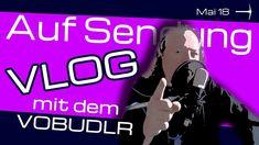VLOG | Mai 2018 | Auf Sendung mit dem Vobudlr von Minenarbeit | Wetterfü...