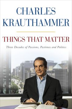 Charles Krauthammer is an amazing, intelligent man who has overcome immense obstacles without batting an eye and his writings teach, inspire, and provoke depth of thought.  He is one of my heroes.