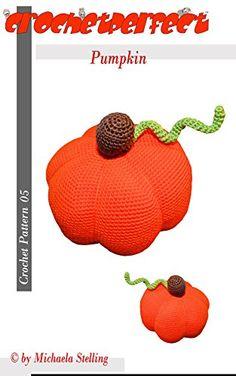 Crochet Pattern (005): Pumpkin (Crochet Pattern by CrochetPerfect)